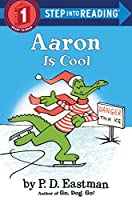 Aaron is Cool (Step into Reading)
