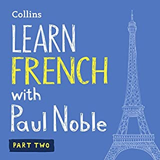 Learn French with Paul Noble – Part 2     French Made Easy with Your Personal Language Coach              By:                                                                                                                                 Paul Noble                               Narrated by:                                                                                                                                 Paul Noble                      Length: 3 hrs and 11 mins     72 ratings     Overall 4.8