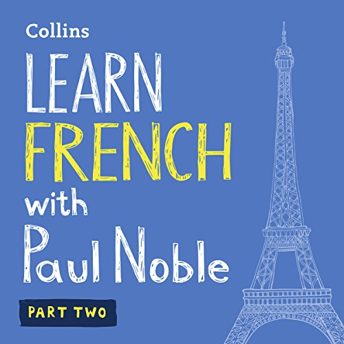 Learn French with Paul Noble – Part 2     French Made Easy with Your Personal Language Coach              Written by:                                                                                                                                 Paul Noble                               Narrated by:                                                                                                                                 Paul Noble                      Length: 3 hrs and 11 mins     24 ratings     Overall 4.8