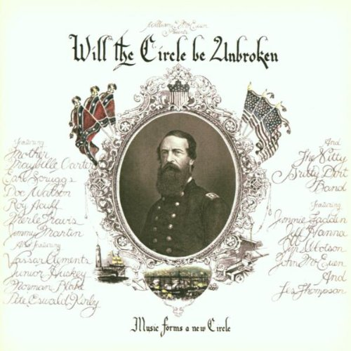 Will the Circle Be Unbroken (30th Anniversary Edition)
