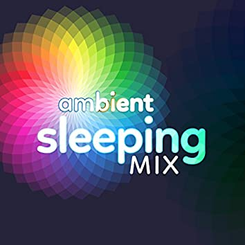 Ambient: Sleeping Mix