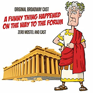 A Funny Thing Happened On The Way To The Forum (Original Broadway Cast)