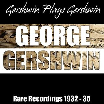 Gershwin Plays Gershwin - Rare Recordings 1932 - 35