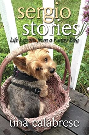 Amazon ae: sergio stories life lessons from a funny dog by tina