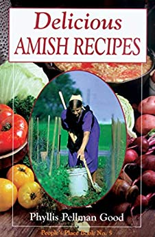 Delicious Amish Recipes: People's Place Book No. 5 by [Phyllis Good]