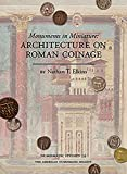 Monuments in Miniature: Architecture on Roman Coinage (Numismatic Studies)