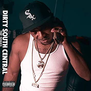 Dirty South Central : The Series