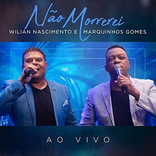 Wilian Nascimento feat. Marquinhos Gomes