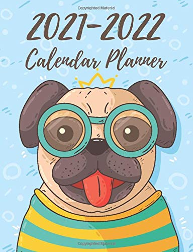 2021-2022 Calendar Planner: Two Year Schedule Organizer With Holidays For To Do List And Journal Notebook   Pug Dog Design