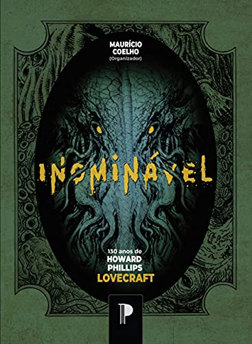 INOMINÁVEL: 130 anos de H. P. Lovecraft