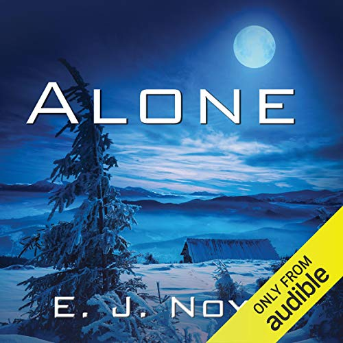 Alone Audiobook By E.J. Noyes cover art