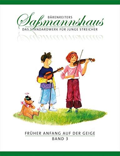Früher Anfang auf der Geige, Band 3 -Frühes Duospiel. Tänze und Spielstücke in verschiedenen Tonarten-. Bärenreiters Saßmannshaus. Spielpartitur