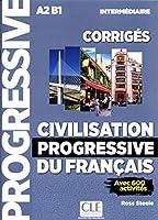 Civilisation progressive du francais - nouvelle edition: Corriges interm\