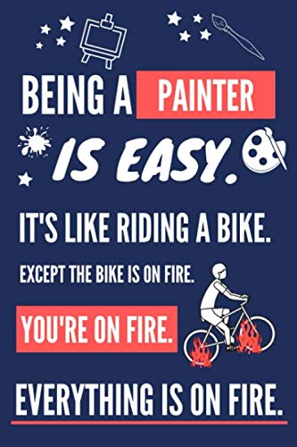Being a Painter Is Easy. It's Like Riding a Bike: Painter Gifts for Women and men. Novelty Red & Blue Notebook or Journal