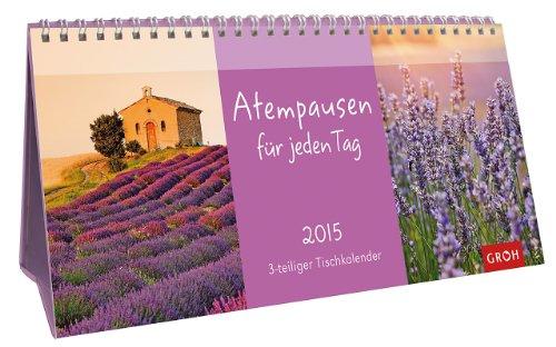 Atempausen für jeden Tag 2015: Tisch-Kalender zum Aufstellen