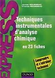 Techniques instrumentales d'analyse chimique - En 23 fiches de Francis Rouessac (4 mai 2011) Broché