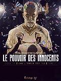 Le pouvoir des innocents, cycle II (Tome 1-508 statues souriantes) Car l'enfer est ici