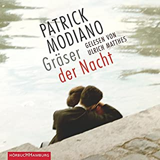Gräser der Nacht                   By:                                                                                                                                 Patrick Modiano                               Narrated by:                                                                                                                                 Ulrich Matthes                      Length: 4 hrs and 4 mins     Not rated yet     Overall 0.0