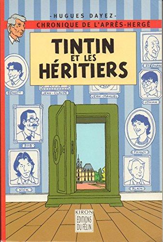 TINTIN ET LES HERITIERS. Chronique de l'après-Hergé