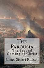 The Parousia: The Second Coming of Christ