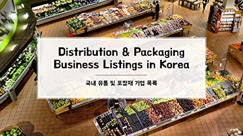 Distribution & Packaging Business Listings in Korea: Retailer, Department Store, Convenience Store, Duty Free Shop, Online shopping, TV Home Shopping, ... Company Directories (English Edition)