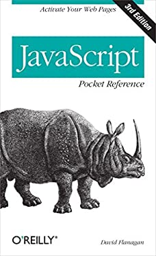 JavaScript Pocket Reference (Pocket Reference (O'Reilly)) by David Flanagan (2012-04-28)