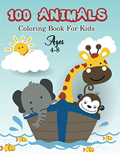 100 Animals Coloring Book For Kids Ages 4-8: Awesome And Fun Animal Coloring Pages | Includes Wildlife, Zoo & Farm Animals