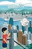 Brandon Goes to Hong Kong - Xiānggǎng (香港)