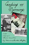 Camping In Wyoming: A 1910 wedding trip to Yellowstone National Park