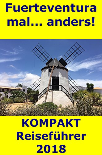 Fuerteventura mal... anders! KOMPAKT Reiseführer 2018
