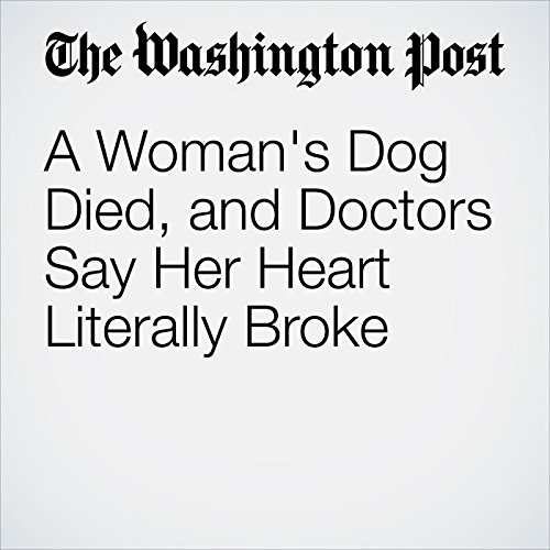 A Woman's Dog Died, and Doctors Say Her Heart Literally Broke copertina