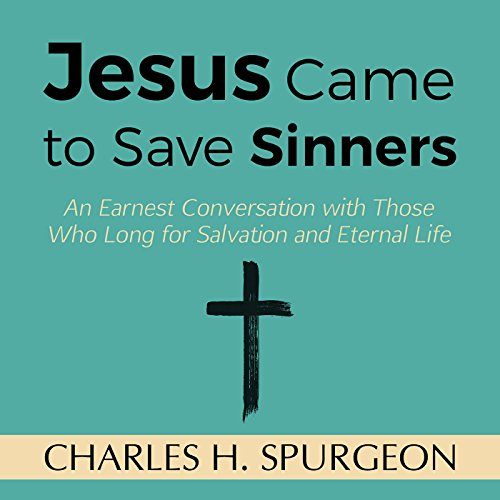 Jesus Came to Save Sinners audiobook cover art
