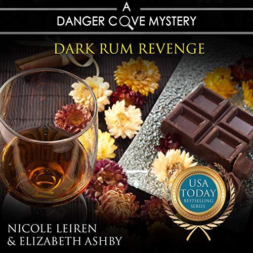 Dark Rum Revenge: A Danger Cove Cocktail Mystery Audiobook By Nicole Leiren, Elizabeth Ashby cover art