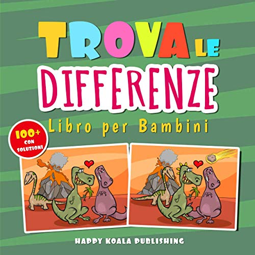 Trova le differenze libro per bambini: Con più di 100 meravigliose immagini e tutte le soluzioni a fine libro