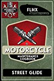 FLHX Street Glide, Motorcycle Maintenance Logbook: Harley Davidson Models, Vtwin - Biker Gear, Chopper, Maintenance Service and Repair Journal with ... Records, Safety Reminders. 6 x 9 151 Pages
