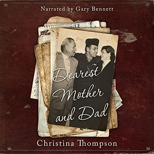 Dearest Mother and Dad Audiobook By Christina Thompson cover art
