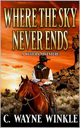 Where The Sky Never Ends: A Western Adventure (English Edition)