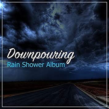 #12 Downpouring Rain Shower Album