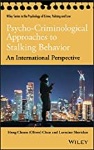 Psycho-Criminological Approaches to Stalking Behavior: An International Perspective (Wiley Series in Psychology of Crime, ...