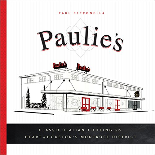 Paulie's: Classic Italian Cooking in the Heart of Houston's Montrose District
