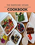 The Rawsome Vegan Cookbook: Perfectly Portioned Recipes for Living and Eating Well with Lasting Weight Loss