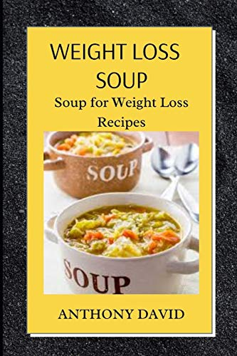 Weight Loss Soup: Soup for Weight Loss Recipes
