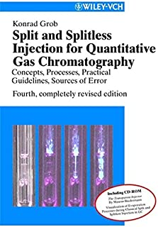 Split and Splitless Injection in Capillary Gas Chromatography: Concepts, Processes, Practical Guidelines, Sources of Error