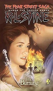 The Burning (Fear Street Saga Book 3) by [R.L. Stine]