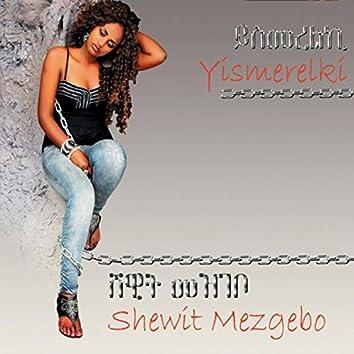 Ethiopian Contemporary Music-Yismerelki