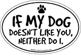 Prismatix Decal Cat and Dog Magnets, If My Dog Doesn't Like You, Neither Do I