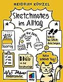 Sketchnotes im Alltag: Schritt für Schritt Sketchnotes anwenden (mitp Kreativ) - Heidrun Künzel