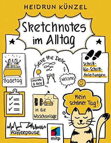 Sketchnotes im Alltag: Schritt für Schritt Sketchnotes einsetzen