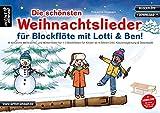 Die schönsten Weihnachtslieder für Blockflöte mit Lotti & Ben! 18 bekannte Weihnachts- und Winterlieder für 1-3 Blockflöten für Kinder...