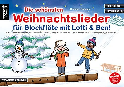 Die schönsten Weihnachtslieder für Blockflöte mit Lotti & Ben! 18 bekannte Weihnachts- und Winterlieder für 1-3 Blockflöten für Kinder ab 4 Jahren (inkl. Klavierbegleitung & Download)